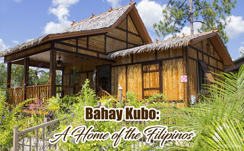 Bahay Kubo: A Home of the Filipinos