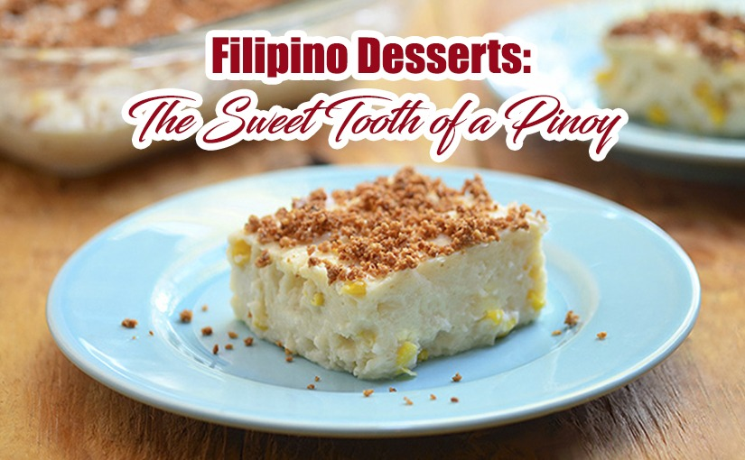 Filipino Desserts: The Sweet Tooth of a Pinoy