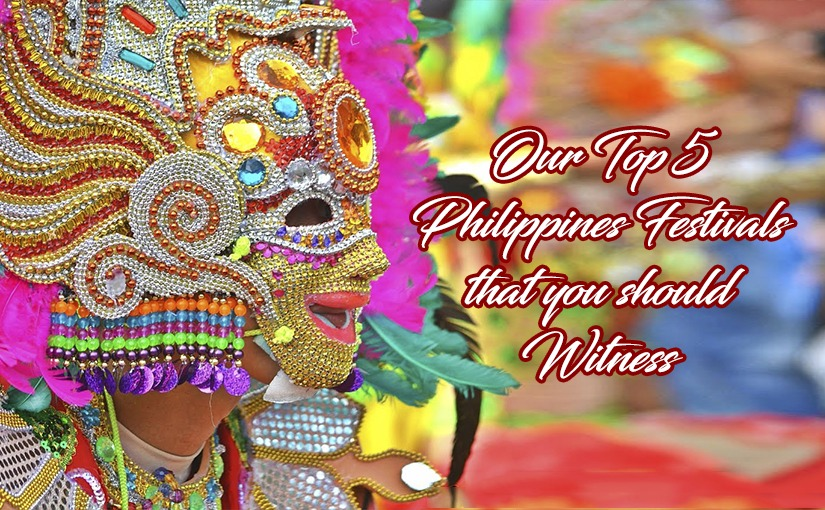 Our Top 5 Philippines Festivals that you should Witness