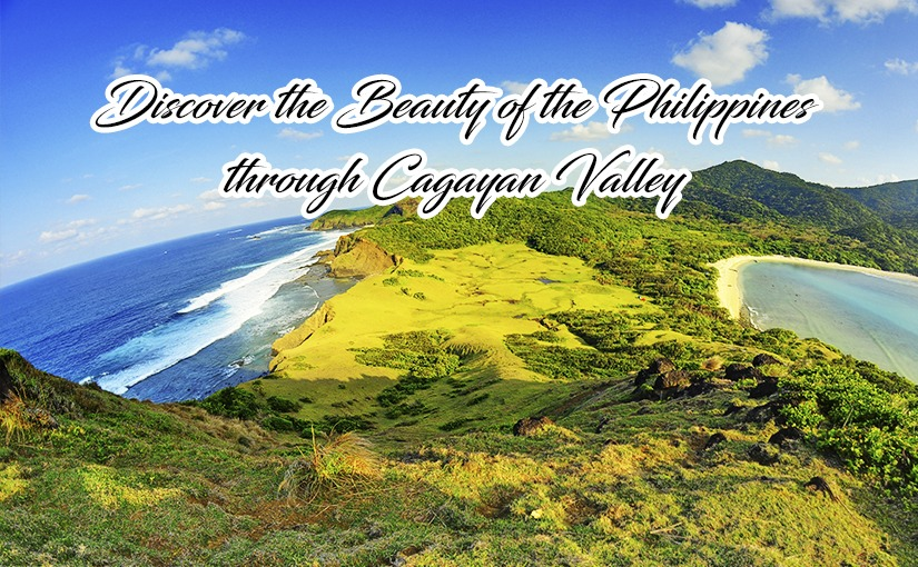 Discover the Beauty of the Philippines through Cagayan