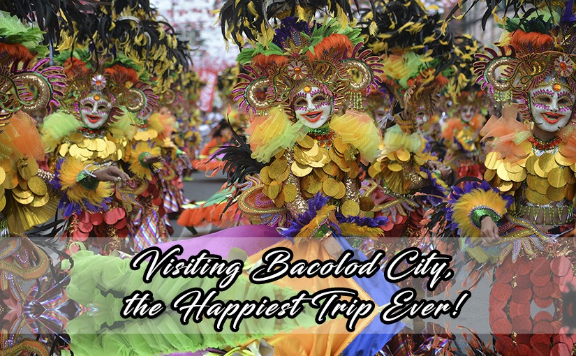 Visiting Bacolod City, the Happiest Trip Ever!