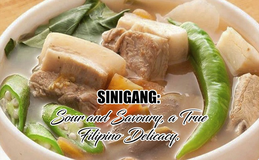 SINIGANG: Sour and Savoury, a True Filipino Delicacy